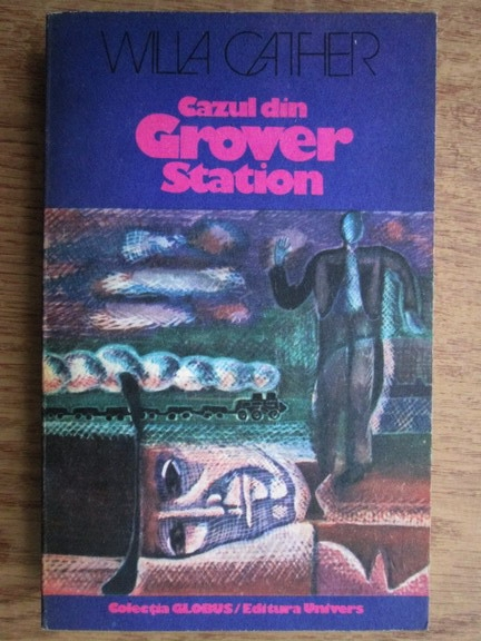 Anticariat: Willa Cather - Cazul din Grover Station
