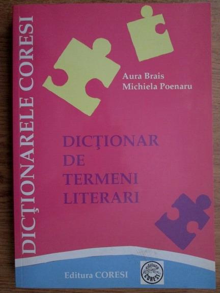 Anticariat: Aura Brais - Dictionar de termeni literari pentru elevi