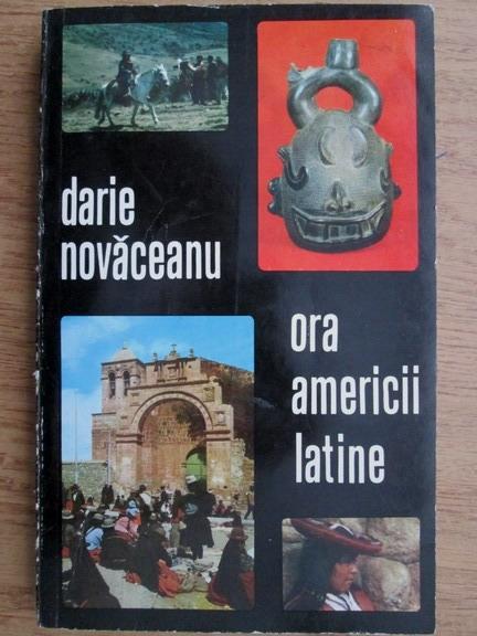 Anticariat: Darie Novaceanu - Ora Americii latine