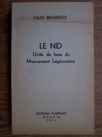 Anticariat: Faust Bradesco - Le nid. Unite de base du Mouvement Legionnaire