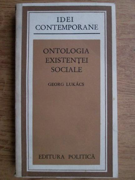 Anticariat: Georg Lukacs - Ontologia existentei sociale