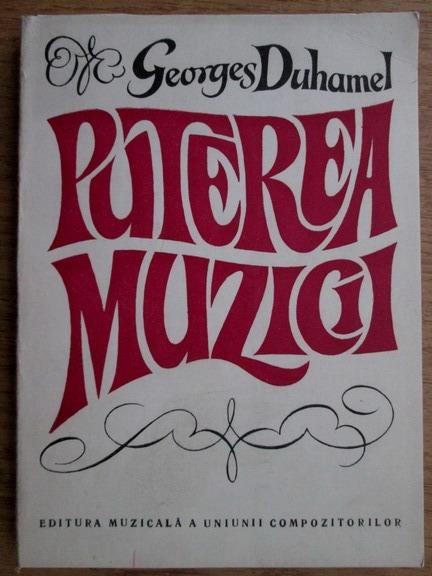 Anticariat: Georges Duhamel - Puterea muzicii