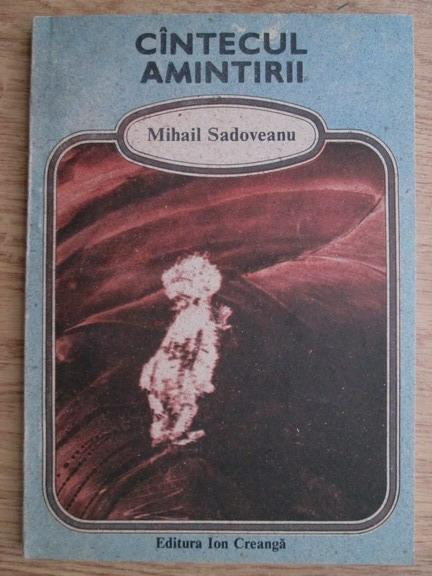 Anticariat: Mihail Sadoveanu - Cantecul amintirii