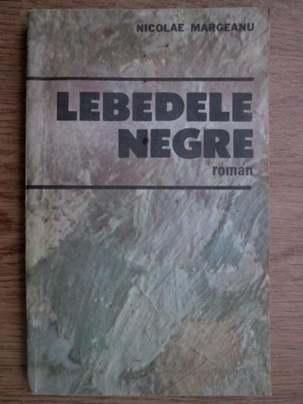 Anticariat: Nicolae Margeanu - Lebedele negre