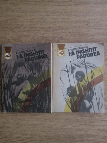 Anticariat: Robert Gaillard - I-a inghitit padurea (2 volume)