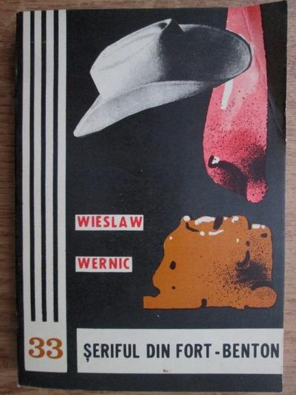 Anticariat: Wieslaw Wernic - Seriful din Fort Benton