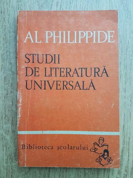 Anticariat: Alexandru Philippide - Studii de literatura universala