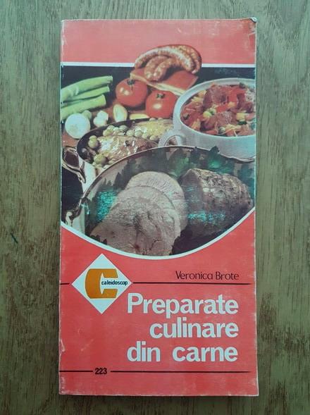 Anticariat: Brote Veronica - Preparate culinare din carne