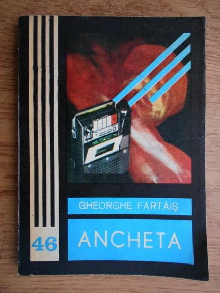 Anticariat: Gheorghe Fartais - Ancheta