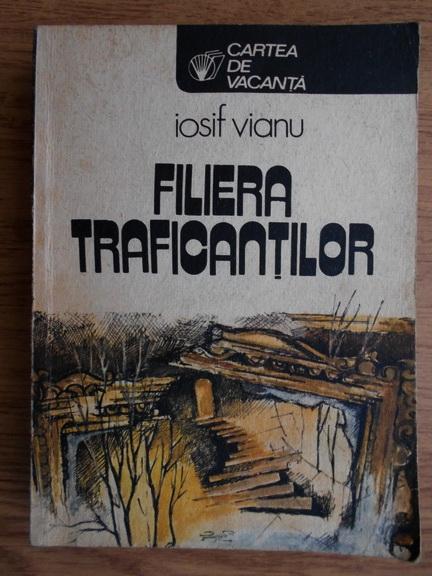 Anticariat: Iosif Vianu - Filiera traficantilor