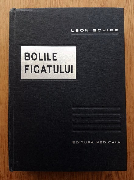 Anticariat: Leon Schiff - Bolile ficatului