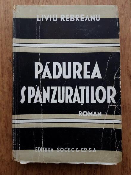 Anticariat: Liviu Rebreanu - Padurea spanzuratilor (1940)