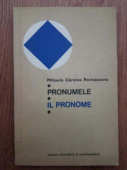 Anticariat: Mihaela Carstea Romascanu - Pronumele. Il pronome