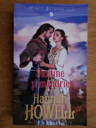 Anticariat: Hannah Howell - Pasiune si mandrie