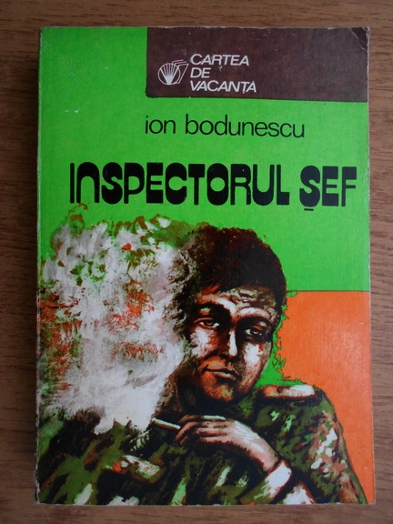 Anticariat: Ion Bodunescu - Inspectorul sef