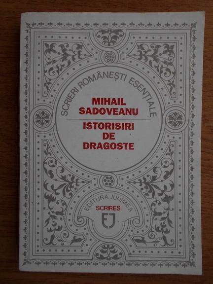 Anticariat: Mihail Sadoveanu - Istorisiri de dragoste