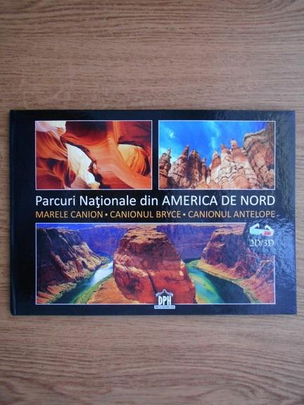 Anticariat: Parcuri nationale din America de Nord. Marele Canion. Canionul Bryce. Canionul Antelope