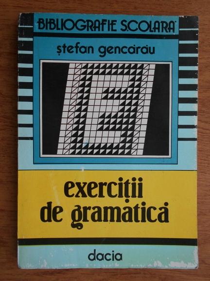 Anticariat: Stefan Gencarau - Exercitii de gramatica