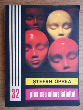 Anticariat: Stefan Oprea - Plus sau minus infinitul