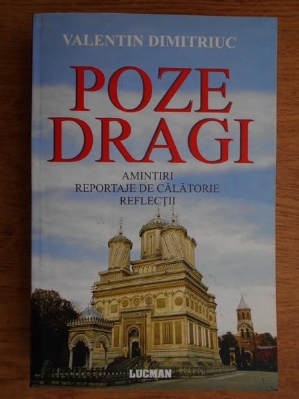 Anticariat: Valentin Dimitriuc - Poze dragi. Amintiri. Reportaje de calatorie. Reflectii