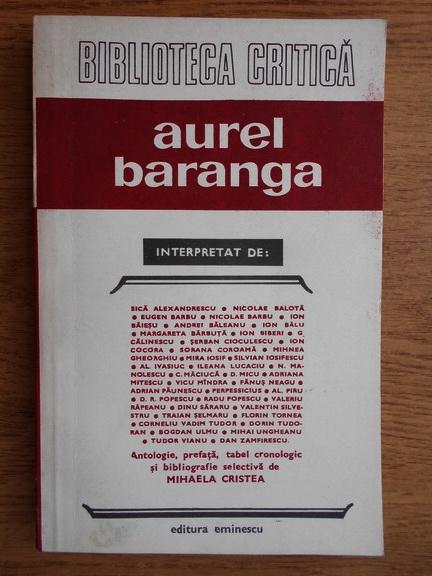 Anticariat: Aurel Baranga interpretat de Tudor Vianu, George Calinescu