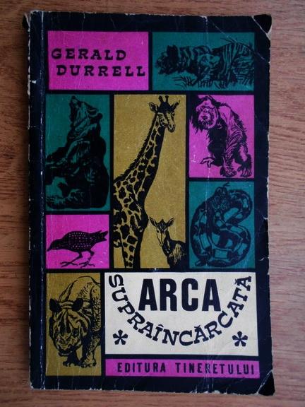 Anticariat: Gerald Durrell - Arca supraincarcata