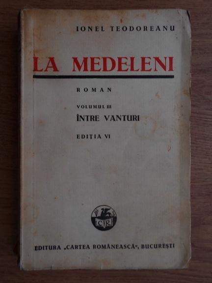 Anticariat: Ionel Teodoreanu - La Medeleni. Intre Vanturi (volumul 3, 1940)