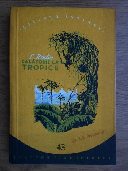 Anticariat: L. Rodin - Calatorie la tropice