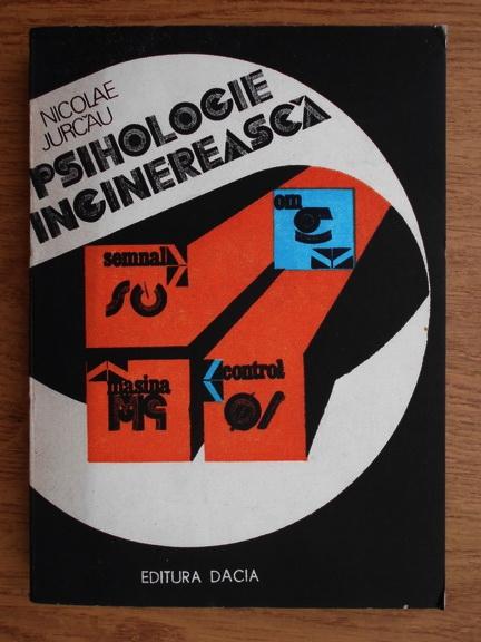 Anticariat: Nicolae Jurcau - Psihologie inginereasca