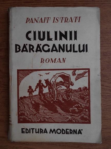 Anticariat: Panait Istrati - Ciulinii Baraganului (1943)