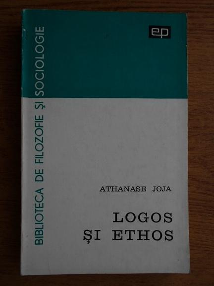 Anticariat: Athanase Joja - Logos si Ethos