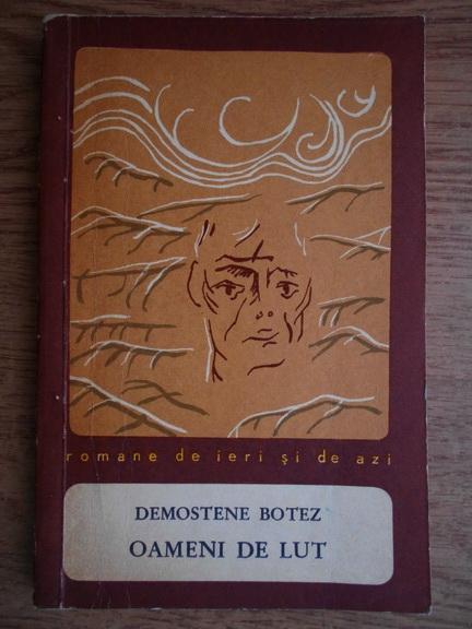 Anticariat: Demostene Botez - Oameni de lut