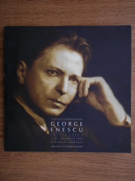 Anticariat: Festivalul international George Enescu, editia a XVI-a, 7-24 septembrie 2003