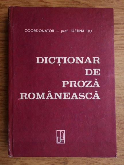 Anticariat: Iustina Itu - Dictionar de proza romaneasca
