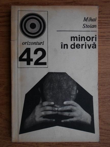 Anticariat: Mihai Stoian - Minori in deriva