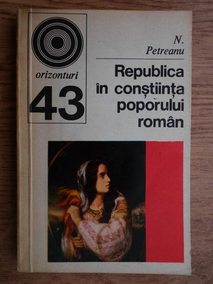 Anticariat: N. Petreanu - Republica in constiinta poporului roman