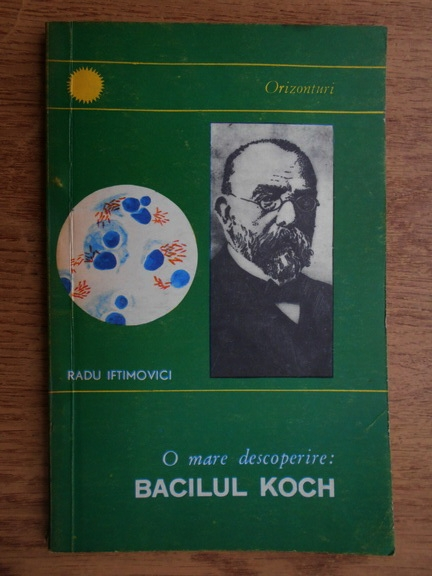 Anticariat: Radu Iftimovici - O mare descoperire: Bacilul Koch