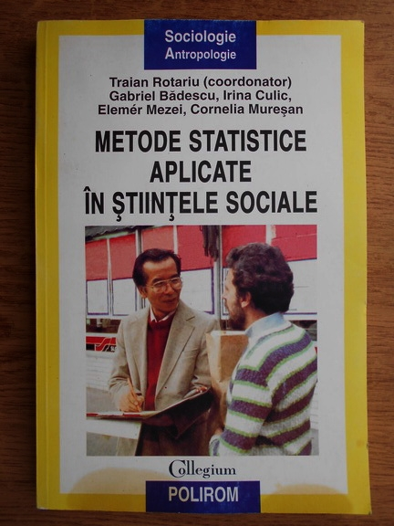 Anticariat: Traian Rotariu - Metode statistice aplicate in stiintele sociale
