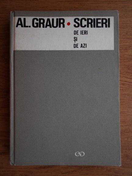 Anticariat: Alexandru Graur - Scrieri de ieri si de azi