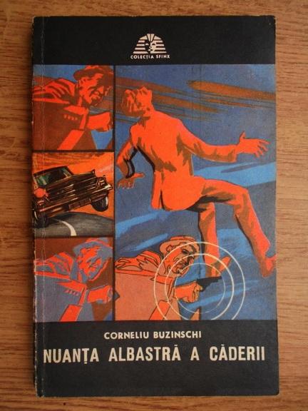 Anticariat: Corneliu Buzinschi - Nuanta albastra a caderii