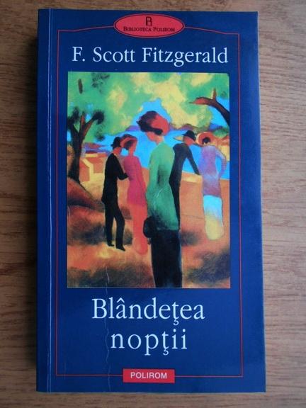Anticariat: F. Scott Fitzgerald - Blandetea noptii