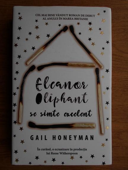 Anticariat: Gail Honeyman - Eleanor Oliphant se simte excelent