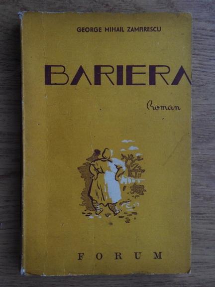 Anticariat: George Mihail Zamfirescu - Bariera (1946)
