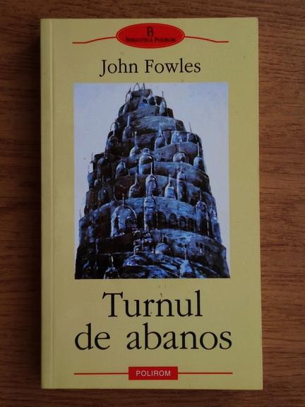 Anticariat: John Fowles - Turnul de abanos