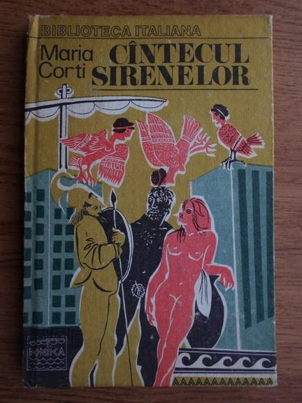 Anticariat: Maria Corti - Cantecul sirenelor
