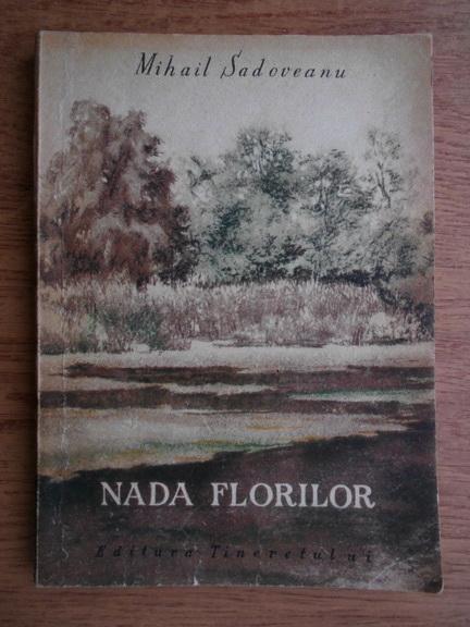 Anticariat: Mihail Sadoveanu - Nada Florilor