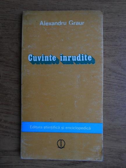 Anticariat: Alexandru Graur - Cuvinte inrudite