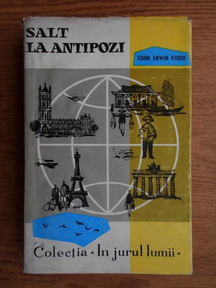 Anticariat: Egon Erwin Kisch - Salt la Antipozi