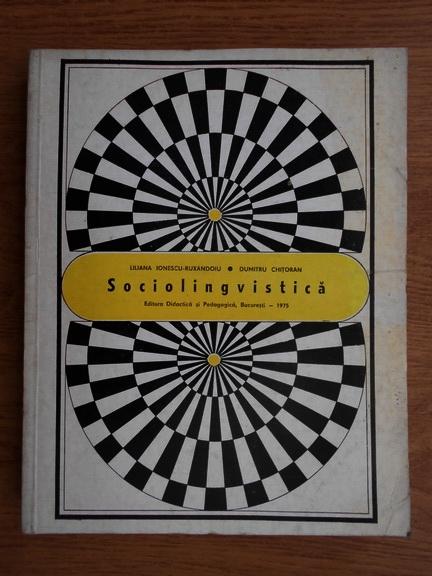 Anticariat: Liliana Ionescu-Ruxandoiu - Sociolingvistica