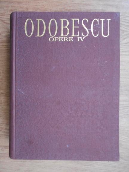 Anticariat: Alexandru Odobescu - Opere (volumul 4)